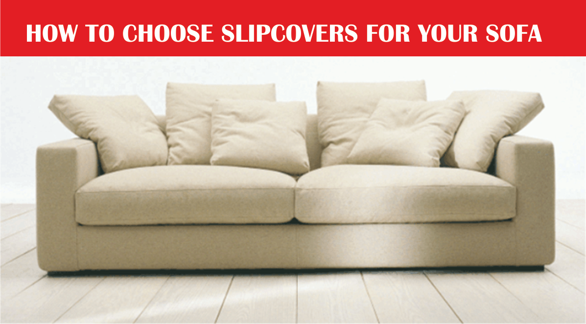 choose slipcovers for your sofa