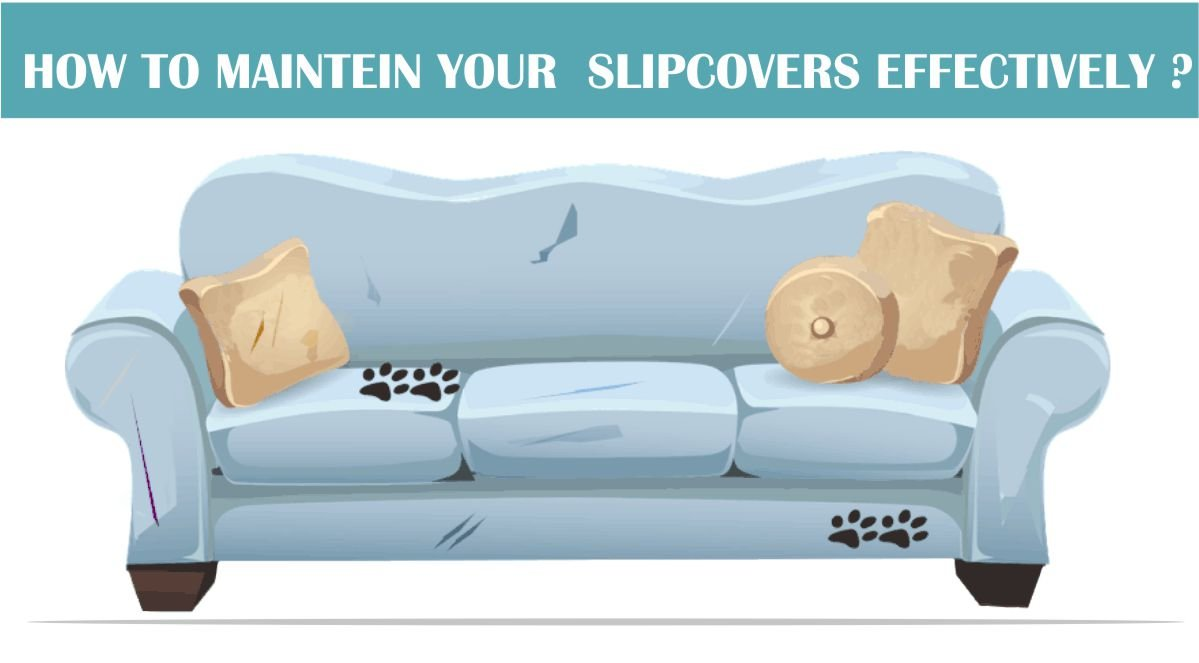 How to maintain your slipcovers effectively